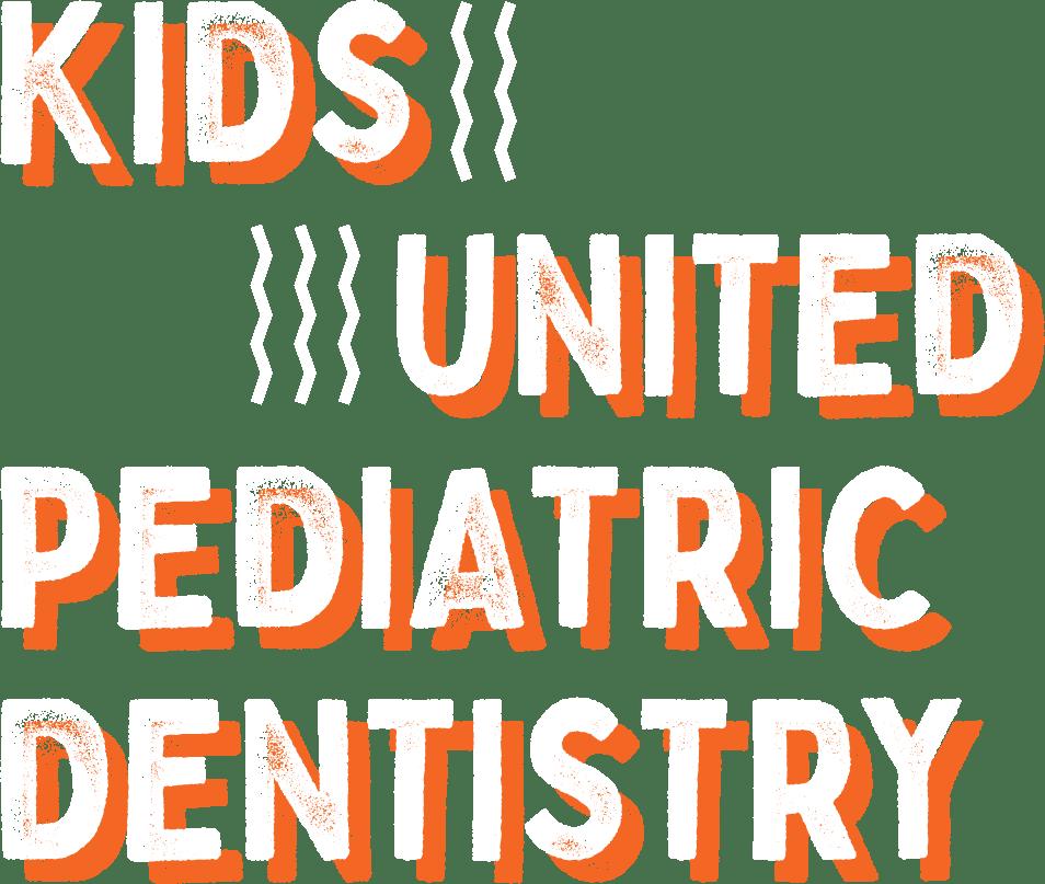 Kids United Pediatric Dentistry Home Hero Text@2x